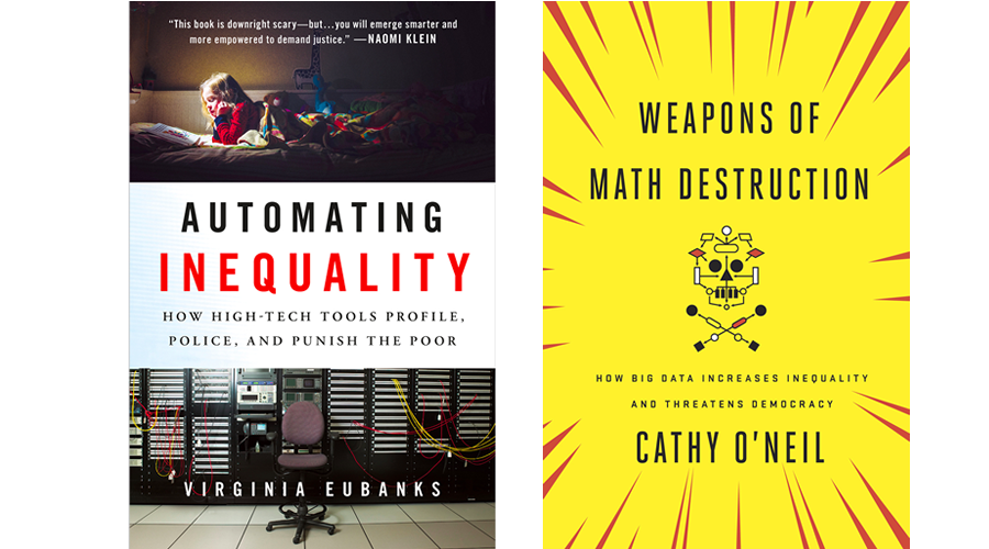 Book Covers for Weapons of Mathy Destruction and Automating Inequality